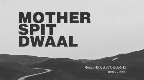 Mother Spit и Dwaal във Фабрика Автономия