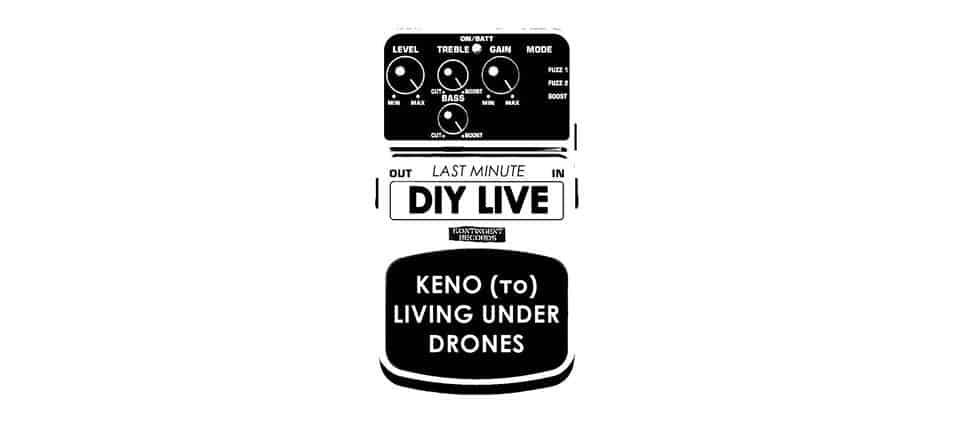 Last minute DIY LIVE: KENO (το) & Living Under Drones (03.09)